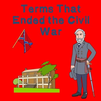 US History Webquest: Terms That Ended the Civil War