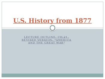 US History from 1865/1877, powerpoint lecture,ch.21, The First World War