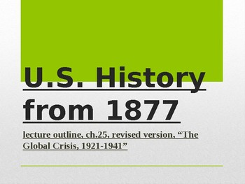 US History from 1865/1877, powerpoint lecture,ch.25, The Global Crisis,1921-1941