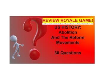 US I #11---Abolition/ Reform Movements Review Royale Game (Google Slides)