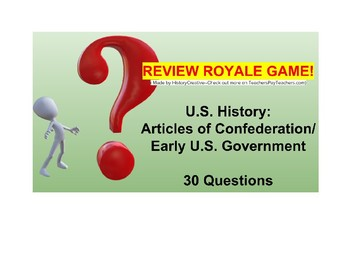 US I #5--Articles of Confederation & Early U.S. Government Review Royale Game