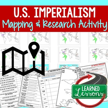 US IMPERIALISM  Mapping Activity and Research Graphic Organizer