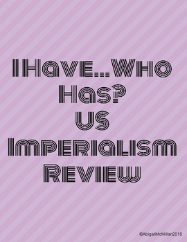 US Imperialism I Have Who Has Review Game