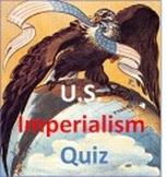 U.S. Imperialism Quiz