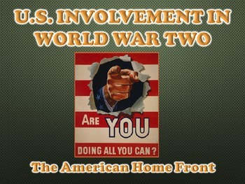 U.S. Involvement in WWII (The American Homefront) PowerPoint