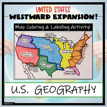 Westward Expansion: US Map Activity (Label and Color the Map!)