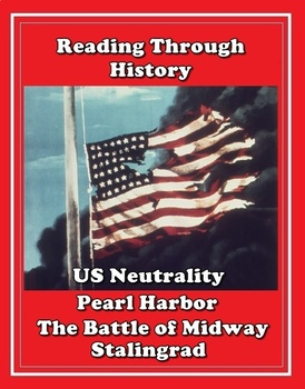 US Neutrality, Pearl Harbor, Midway, and Stalingrad
