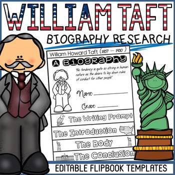 US PRESIDENT: WILLIAM H. TAFT: BIOGRAPHY FLIPBOOK: RESEARCH