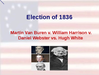 US Presidential Elections - Election of 1836 & 1840 - Van Buren-Harrison