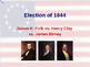US Presidential Elections - Election of 1844 & 1848 - Polk-Taylor
