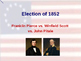 US Presidential Elections - Election of 1852 & 1856 - Pierce-Buchanan