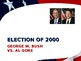 US Presidential Elections - Election of 2000 & 2004 - Bush