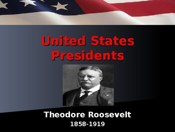 US Presidents - #26 - Theodore Roosevelt - Summary