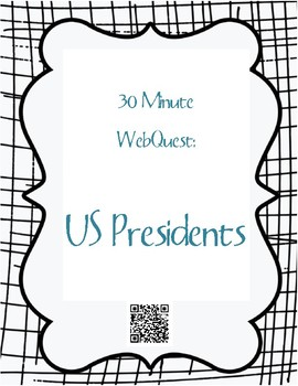 US Presidents 30 Minute Web Quest