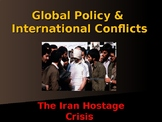 Global Policy & International Conflicts - The Iran Hostage Crisis