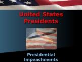 US Presidents - Presidential Impeachments