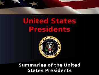 US Presidents - Summaries of Accomplishments