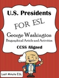 George Washington Biographical Article and Activities for ESL (CCSS aligned)