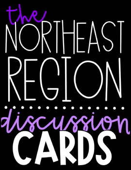 US Region Discussion Cards   The Northeast Region