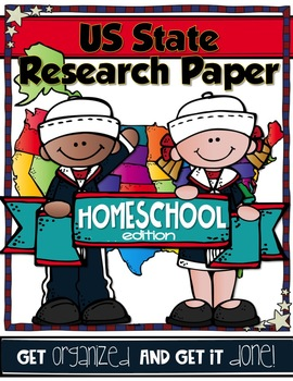US STATE RESEARCH PAPER {Homeschool Version} Get Organized and Get it DONE!