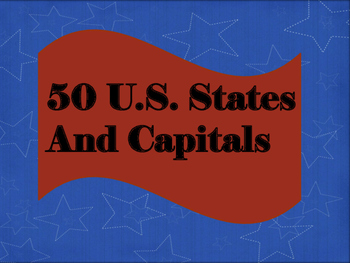 50 U.S. States and Capitals