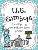 U.S. Symbols & Landmarks : A Research Project