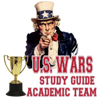 U.S. War Study Guide for Academic Team