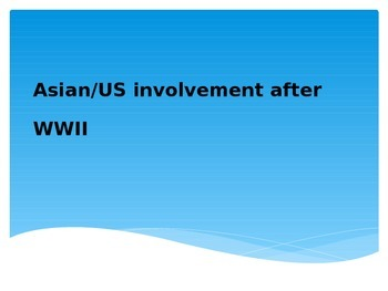 US involvment in Asia 1945-1974