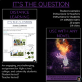 USE WITH ANY NOVEL | DISTANCE LEARNING | IT'S THE QUESTION