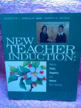 USED BOOK: New Teacher Induction: How to Train, Support and Retain New Teachers