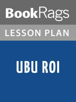 Ubu Roi Lesson Plans