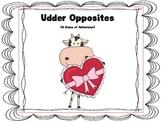 Udder Opposites {A Game of Antonyms}