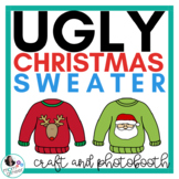 Ugly Christmas Sweater Craft, Writing Activity, and Photobooth Option
