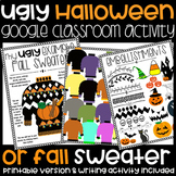 Ugly Halloween or Fall Sweater-Google Classroom and Printa