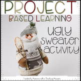Ugly Sweater Project Based Learning Activity