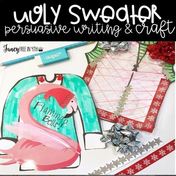 Ugly Christmas Sweater Writing & Craftivity {Persuasive ...