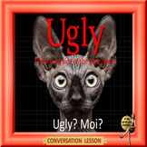 Ugly - The wrong side of the gene pools - ESL adult and kid conversation