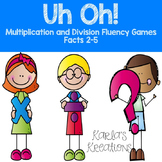 Uh Oh! Multiplication and Division Fluency Games Facts 2-5