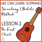 Uke Can Learn: Soprano Ukulele Lesson 2: Playing the First