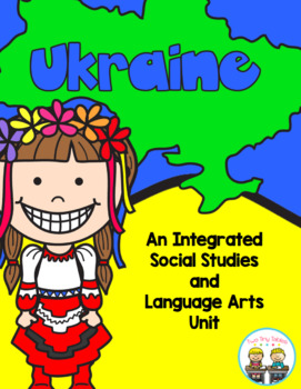 Ukraine Country Study ~ Integrated Social Studies & Language Arts Complete Unit!