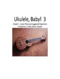 Ukulele, Baby!  Grade 3