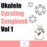 Ukulele Caroling Songbook Vol. 1