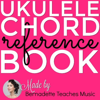 Ukulele Chord Reference Book By Bernadette Teaches Music Tpt