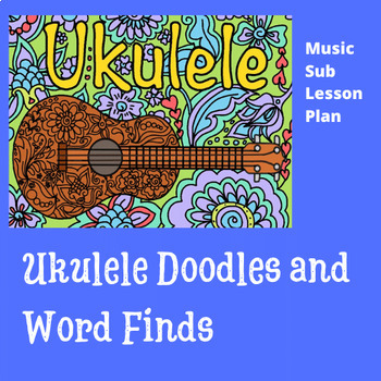 Ukulele Doodles and Word Finds - Music Sub Plan