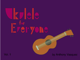 Ukulele For Everyone Volume 1