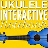 Ukulele Interactive Notebook - Growing Resource - Unit 1