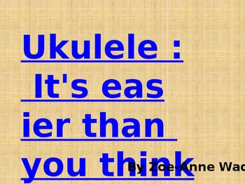 Ukulele: Its easier than you think