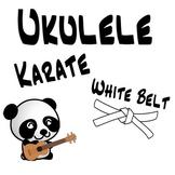 Ukulele Karate - Beginner Ukulele Lesson 1, White Belt