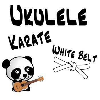 Ukulele Karate - Beginner Ukulele Lesson 1, White Belt