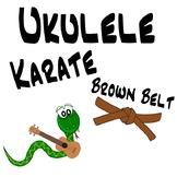 Ukulele Karate - Beginner Ukulele Lesson 8, Brown Belt